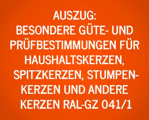 Auszug: Besondere Güte- und Prüfbestimmungen für Haushaltskerzen, Spitzkerzen, Stumpenkerzen und andere Kerzen RAL-GZ 041/1