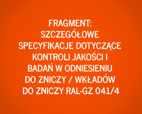 Fragment: Szczegółowe specyfikacje dotyczące kontroli jakości i badań w odniesieniu do zniczy / wkładów do zniczy RAL-GZ 041/4