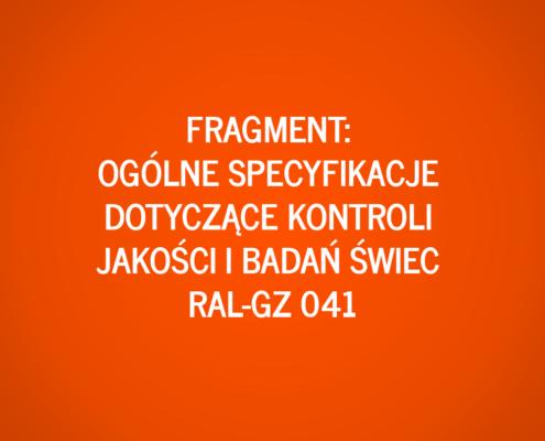 Fragment: Ogólne specyfikacje dotyczące kontroli jakości i badań świec RAL-GZ 041