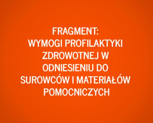 Fragment: Wymogi profilaktyki zdrowotnej w odniesieniu do surowców i materiałów pomocniczych